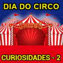 Curiosidades sobre o Dia do Circo – 2