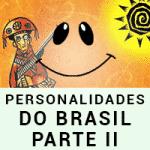 Personalidades da História do Brasil – Parte II
