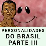 Personalidades da História do Brasil – Parte III