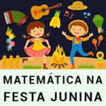 Matemática na Festa Junina