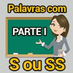 Palavras com S ou SS – Parte I