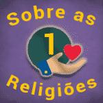 Sobre as Religiões - Parte I