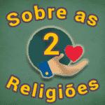 Sobre as Religiões – Parte II